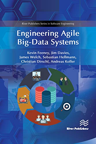 Engineering Agile Big-Data Systems (River Publishers Series in Software Engineering)