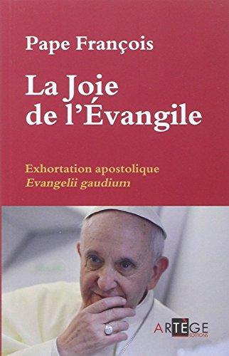 La Joie de l' Évangile, Exhortation Apostolique Évangelii Gaudium