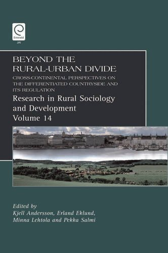 Beyond the Rural Urban Divide: Cross-continental Perspectives on the Differentiated Countryside and Its Regulation: 14 (Research in Rural Sociology and Development)