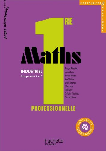 Ressources et pratiques Maths 1re Bac Pro Industriel (A et B) - Livre lve - Ed.2010