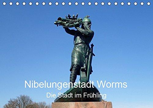 Nibelungenstadt Worms Die Stadt im Frühling (Tischkalender 2019 DIN A5 quer): Mit Worms verbinden die meisten Menschen drei große Themen: der mächtige ... (Monatskalender, 14 Seiten ) (CALVENDO Orte)
