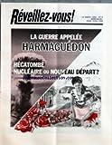 Telecharger Livres REVEILLEZ VOUS No 6 du 22 03 1984 LA GUERRE APPELEE HARMAGUEDON HECATOMBE NUCLEAIRE OU NOUVEAU DEPART L HECATOMBE NUCLEAIRE LA MENACE EST ELLE REELLE IL N Y AURA PAS D HARMAGUEDON NUCLEAIRE LA GUERRE D HARMAGUEDON MARQUE T ELLE UN NOUVEAU DEPART ETES VOUS PRET A SURVIVRE A HARMAGUEDON VOUS ALLEZ MOURIR SI VOUS REFUSEZ LA TRANSFUSION SANGUINE QUAND LES BAMBOUS FLEURISSENT LES JEUNES S INTERROGENT CE QUE JE LIS A T IL DE L IMPORTANCE LE MERVEILLEUX MECANISME DES MAREES DON (PDF,EPUB,MOBI) gratuits en Francaise