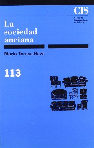 Portada del libro La sociedad anciana (Monografías)