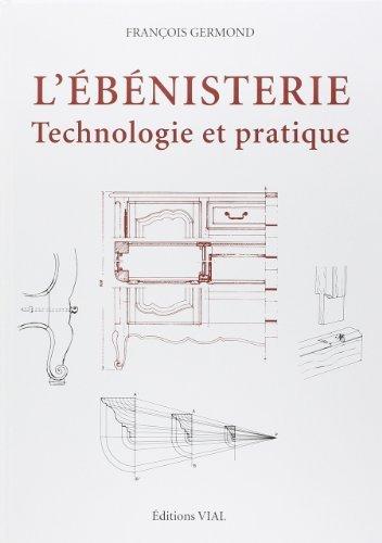 L'bnisterie : Technologie et pratique de Franois Germond (1 mai 2006) Reli