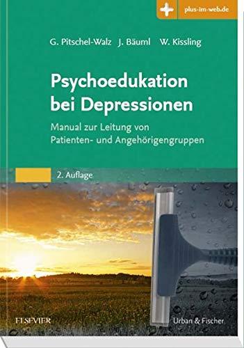 Psychoedukation bei Depressionen: Manual zur Leitung von Patienten- und Angehörigengruppen. Mit Zugang zum Elsevier-Portal