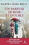 Un parfum de rose et d'oubli: Les femmes Ferriday, T2 (French Edition)