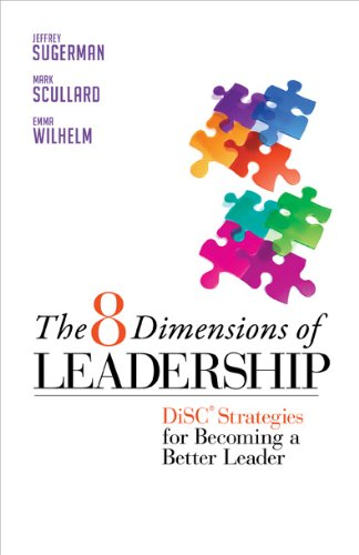 The 8 Dimensions of Leadership: DiSC Strategies for Becoming a Better Leader por Jeffrey Sugerman