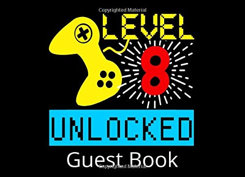 Level 8 Unlocked Guest Book: 8th Birthday Party Guestbook and Keepsake Book for 8 Year Olds
