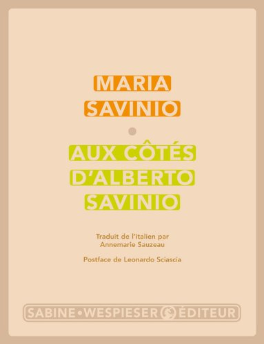 Aux côtés d'Alberto Savinio. Souvenirs et lettres par Maria Savinio