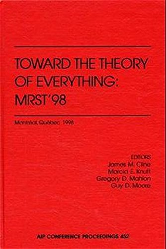 TOWARD THE THEORY OF EVERYTHING : MRST'98 par Gregory D. Mahlon