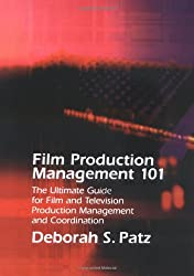 Film Production Management 101: The Ultimate Guide to Film and Television Production Management (Michael Wiese Productions)