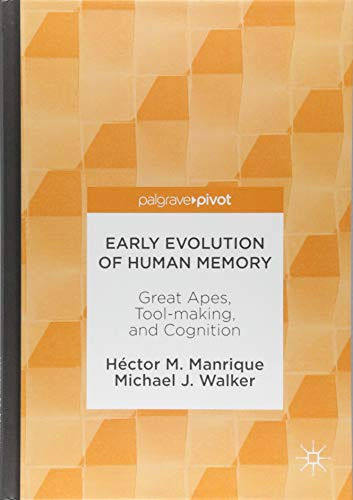 Early Evolution of Human Memory: Great Apes, Tool-making, and Cognition (Palgrave Pivot) por Héctor M. Manrique