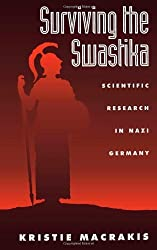 Surviving the Swastika: Scientific Research in Nazi Germany by Kristie Macrakis (1993-11-25)