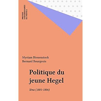 Politique du jeune Hegel: Iéna (1801-1806) (Questions)