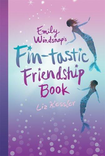 Emily Windsnap's Fin-tastic Friendship Book by Liz Kessler (2009-04-14)