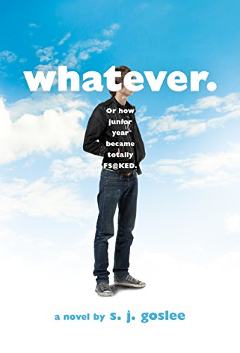 Whatever.: or how junior year became totally f$@cked ...