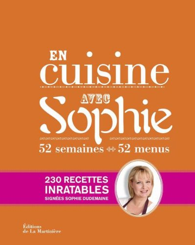 En cuisine avec Sophie : 52 semaines, 52 menus