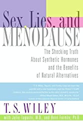 Sex, Lies, and Menopause: The Shocking Truth About Synthetic Hormones and the Benefits of Natural Alternatives