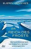 Im Reich des Frosts: Die faszinierende Welt von Gletschern, Schnee und ewigem Eis