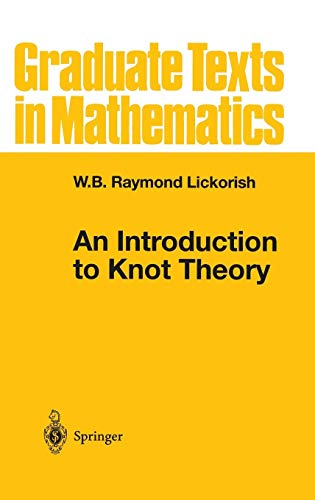 An Introduction to Knot Theory (Graduate Texts in Mathematics, Band 175)