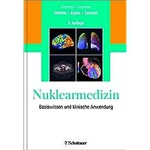 Nuklearmedizin: Basiswissen und klinische Anwendung