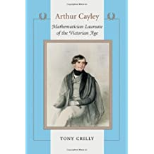 Arthur Cayley – Mathematician Laureate of the Victorian Age