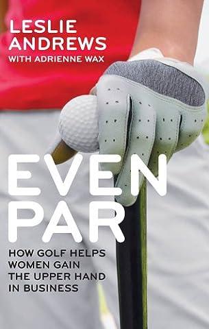 Even Par: How Golf Helps Women Gain the Upper Hand