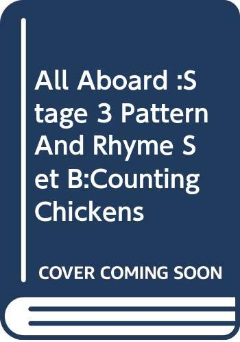 All Aboard :Stage 3 Pattern And Rhyme Set B:Counting Chickens