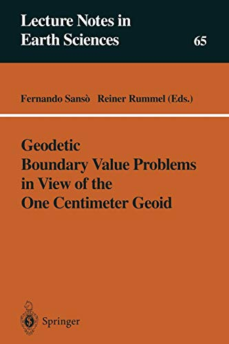 Geodetic Boundary Value Problems in View of the One Centimeter Geoid (Lecture Notes in Earth Sciences) (Lecture Notes in Earth Sciences (65), Band 65)