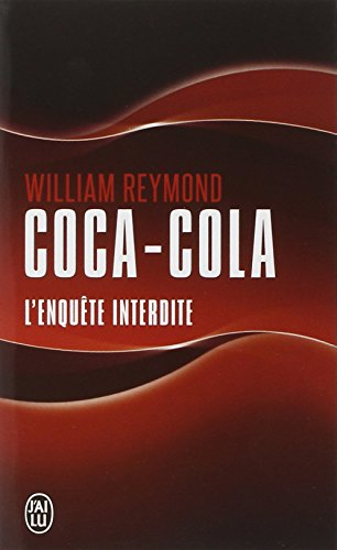 Coca-cola : L'enquête interdite par William Reymond