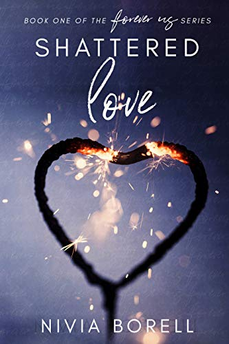 "Book cover image for Shattered Love: Book one of the ""Forever us"" series"