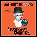 [(A Clockwork Orange)] [ By (author) Anthony Burgess, Read by Tom Hollander ] [June, 2010]