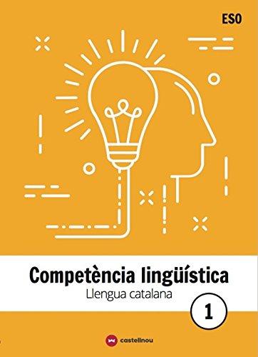 LLENGUA CATALANA I LITERATURA 1 ESO. COMPETÈNCIA LINGÜÍSTICA por Toni Faus