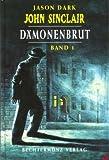 Dämonenbrut - Band 1, - Jason Dark