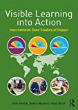 Visible Learning into Action: International Case Studies of Impact