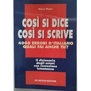 Così si dice così si scrive. 4000 errori d'itali