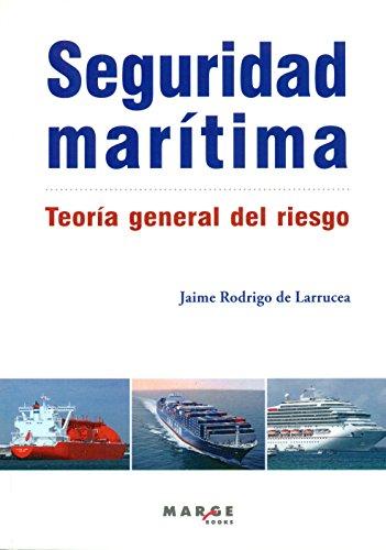 Seguridad marítima. Teoría general del riesgo (Biblioteca de logística) por Jaime Rodrigo De Larrucea