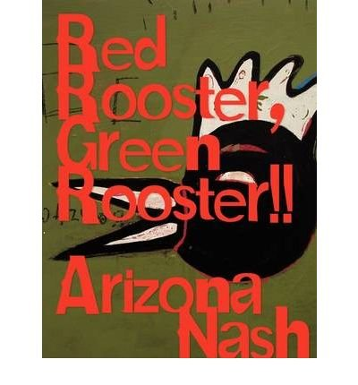 red-rooster-green-rooster-by-nash-arizona-authorpaperback
