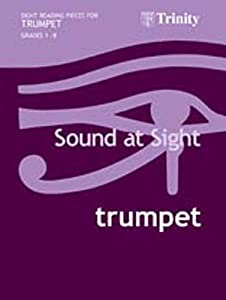 Sound At Sight: Trumpet Grades 1-8. Sheet Music for Trumpet, Cornet, Flugelhorn