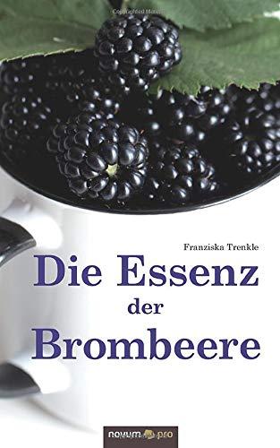 Die Essenz der Brombeere - Pro Essenz