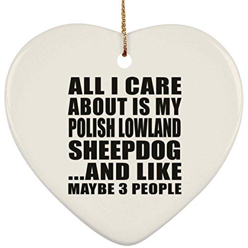 Designsify All I Care About is My Polish Lowland Sheepdog - Heart Ornament Herz Weihnachtsbaumschmuck aus Keramik Weihnachten - Geschenk zum Geburtstag Jahrestag Muttertag Vatertag Ostern - Polish Pottery Christmas Ornament