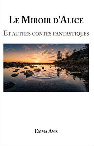 le-miroir-dalice-et-autres-contes-fantastiques