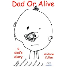 Dad Or Alive (A Dad's Diary Book 2) (English Edition)