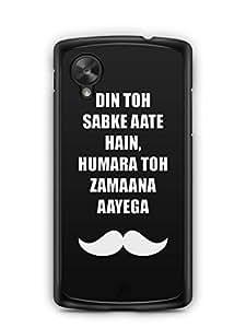 YuBingo Hamara Toh Zamana Aayega Designer Mobile Case Back Cover for Google Nexus 5