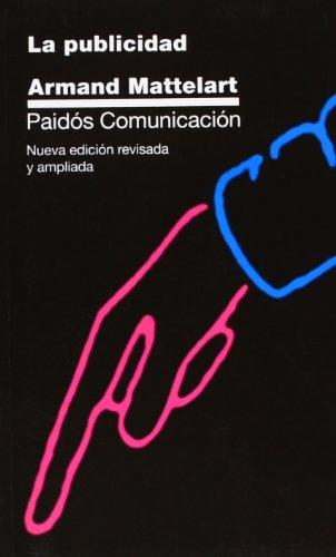 La publicidad: (ISBN anterior: 84-7509-667-0) (Comunicación) por Armand Mattelart
