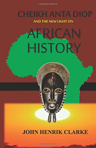 cheikh-anta-diop-and-the-new-light-on-african-history