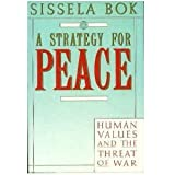 Strategy for Peace: Human Values and the Threat of War by Sissela Bok (1990-07-14)