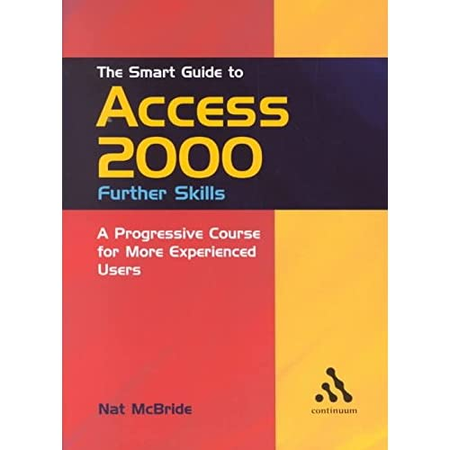 [(The Smart Guide to Access 2000: Further Skills)] [By (author) Nat Mcbride] published on (November, 2001)