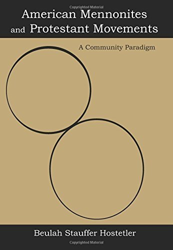 american-mennonites-and-protestant-movements-a-community-paradigm-by-beulah-stauffer-hostetler-2002-