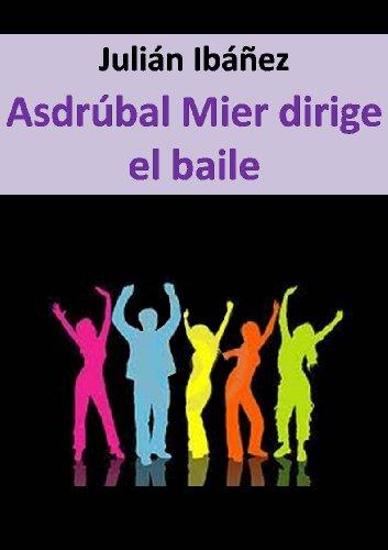 Asdrúbal Mier dirige el baile